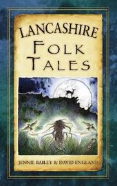 Lancashire Folk Tales by David England