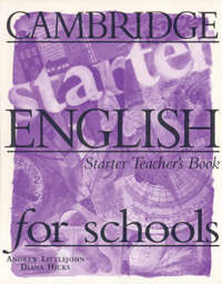 Cambridge English for Schools Starter Teacher's book: Starter: Teacher's Book by Andrew Littlejohn image