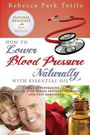 How to Lower Your Blood Pressure Naturally with Essential Oil by Rebecca Park Totilo