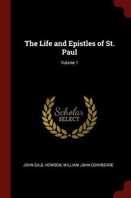 The Life and Epistles of St. Paul; Volume 1 by John Saul Howson image
