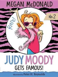Judy Moody Gets Famous! by Megan McDonald