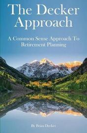 The Decker Approach by Brian Decker