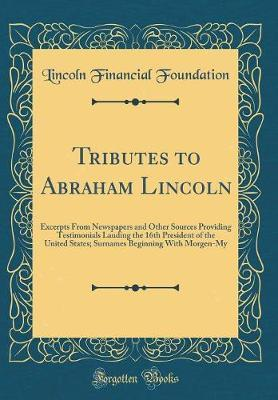 Tributes to Abraham Lincoln by Lincoln Financial Foundation