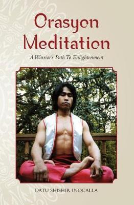 Orasyon Meditation by Datu Shishir Inocalla