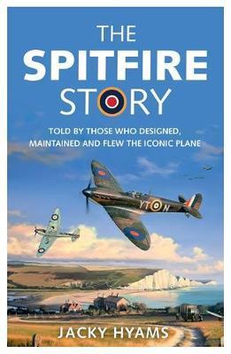 The Spitfire Story by Jacky Hyams