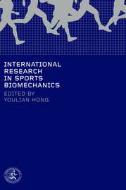 International Research in Sports Biomechanics by Youlian Hong