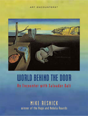 World Behind the Door: An Encounter with Salvador Dali by Mike Resnick image