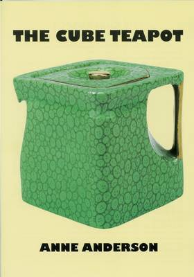 The Cube Teapot by Anne Anderson