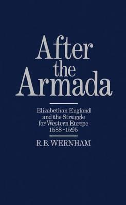 After the Armada by R.B. Wernham
