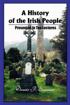 A History of the Irish People: Presented in Ten Lectures by Dennis P Sommers image