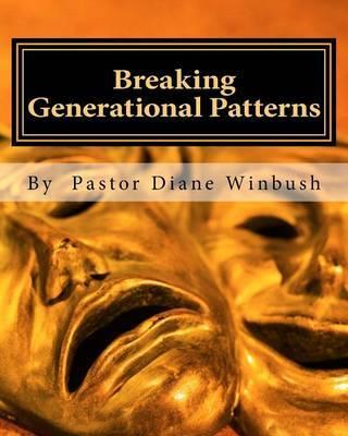 Breaking Generational Patterns: Breaking Free by Mrs Diane M Winbush image