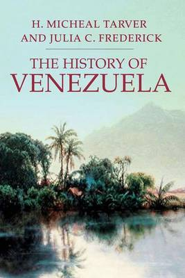 The History of Venezuela by H. Michael Tarver image