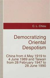 Democratizing Oriental Despotism by C.L. Chiou