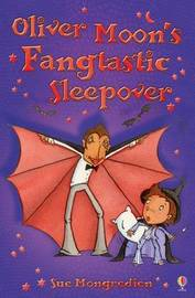 Oliver Moon's Fangtastic Sleepover by Sue Mongredien