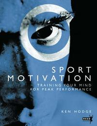 Sport Motivation: Training Your Mind for Peak Performance by Ken Hodge image