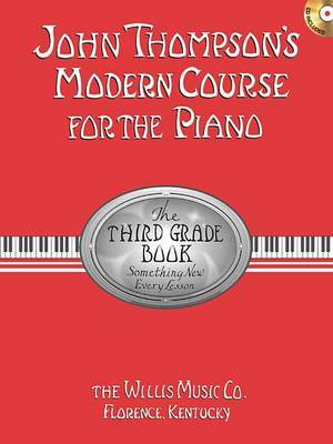 John Thompson's Modern Course for the Piano - The Third Grade Book by John Thompson