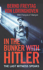 In the Bunker with Hitler by Bernd Freytag Von Loringhoven image