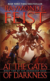 At the Gates of Darkness (Demonwar Saga #2) by Raymond E Feist