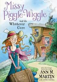Missy Piggle-Wiggle and the Whatever Cure by Ann M Martin image