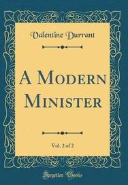 A Modern Minister, Vol. 2 of 2 (Classic Reprint) by Valentine Durrant image