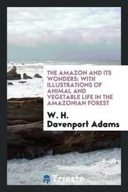 The Amazon and Its Wonders by W.H.Davenport Adams image