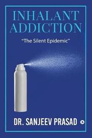 Inhalant Addiction by Dr Sanjeev Prasad