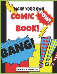 Make Your Own Comic Book by Notebooks For All