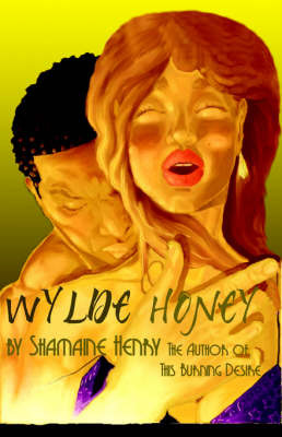 Wylde Honey by Shamaine Henry image
