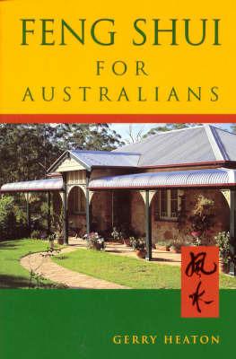 Feng Shui for Australians by Gerry Heaton