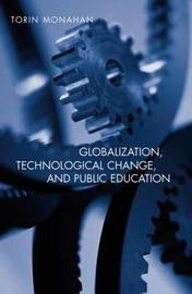 Globalization, Technological Change, and Public Education by Torin Monahan image