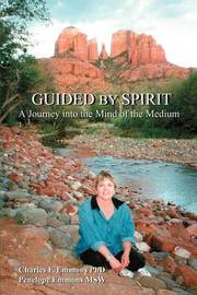 Guided by Spirit: A Journey Into the Mind of the Medium by Charles F Emmons image