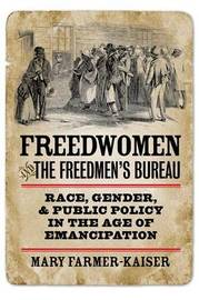 Freedwomen and the Freedmen's Bureau by Mary Farmer-Kaiser image