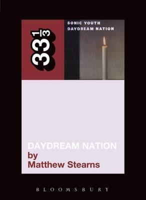 Sonic Youth's Daydream Nation by Matthew Stearns image