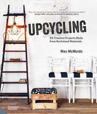 Upcycling by Max McMurdo
