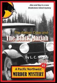 The Amber Crow and the Black Mariah by L C McGee image