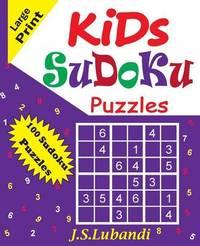 Kids Sudoku Puzzles by J S Lubandi