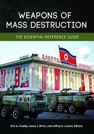 Weapons of Mass Destruction by Eric A. Croddy