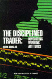 The Disciplined Trader by Douglas