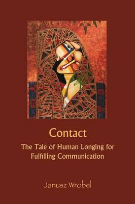 Contact: The Tale of Human Longing for Fulfilling Communication by Dr Janusz Wrobel image