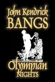 Olympian Nights by John Kendrick Bangs, Fiction, Fantasy, Fairy Tales, Folk Tales, Legends & Mythology by John Kendrick Bangs