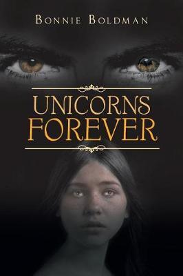 Unicorns Forever by Bonnie Boldman