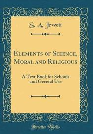 Elements of Science, Moral and Religious by S A Jewett image