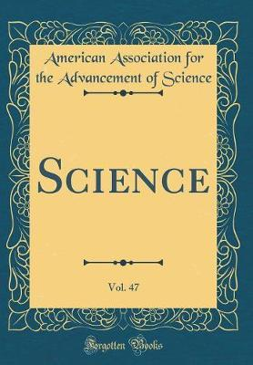 Science, Vol. 47 (Classic Reprint) by American Association for the Ad Science image