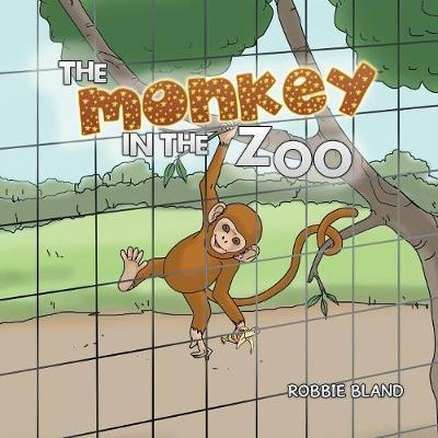 The Monkey in the Zoo by Robbie Bland