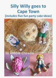 Silly Willy Goes to Cape Town by Robbie Cheadle