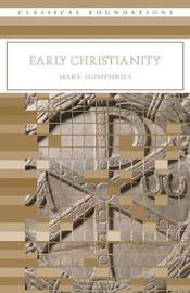 Early Christianity by Mark Humphries image