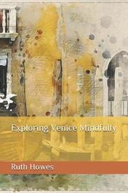 Exploring Venice Mindfully by Ruth Riby Howes image