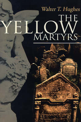 The Yellow Martyrs by Walter T Hughes, Jr., MD image