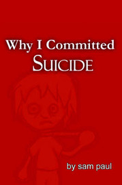 Why I Committed Suicide by Sam Paul image