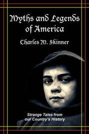 Myths and Legends of America by Charles M Skinner